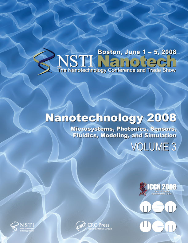 Nanotechnology 2008: Microsystems, Photonics, Sensors, Fluidics, Modeling, and Simulation – Technical Proceedings of the 2008 NSTI Nanotechnology Conference and Trade Show, Volume 3