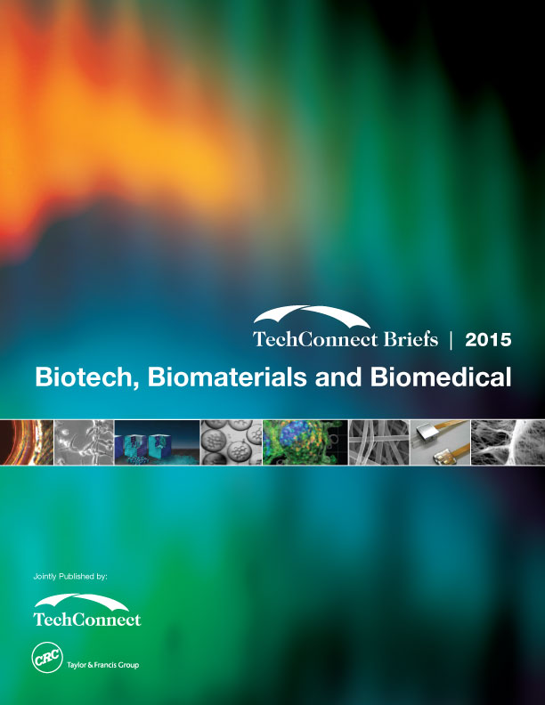 Biotech, Biomaterials and Biomedical: TechConnect Briefs 2015