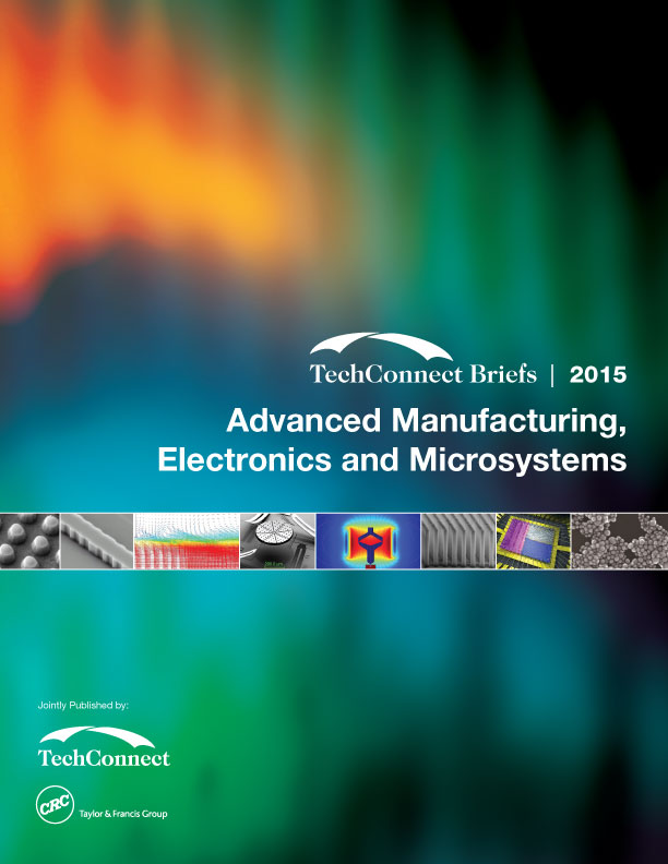 Advanced Manufacturing, Electronics and Microsystems: TechConnect Briefs 2015