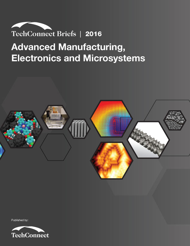Advanced Manufacturing, Electronics and Microsystems: TechConnect Briefs 2016